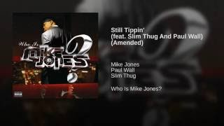 Still Tippin' (feat. Slim Thug And Paul Wall) (Amended)