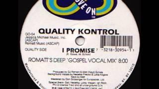 "Quality Kontrol ""I Promise (Romatt's Deep Gospel Vocal Mix)"""