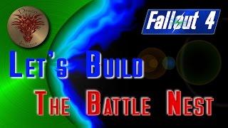 Let's Build Fallout 4: The Battle Nest
