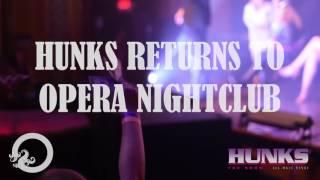 HUNKS the Show Returns to Opera Nightclub July 8th