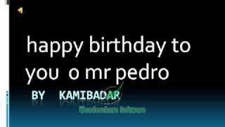 Happy Birthday To You Mr Pedro
