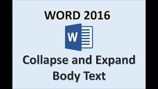 Word 2016 - Expand & Collapse Text - How To Minimize and Maximize Sections, Body, & Headings in MS