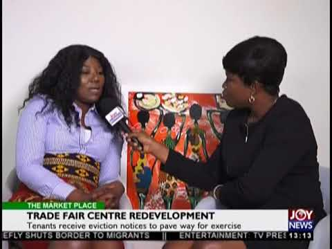 Trade Fair Centre Redevelopment - The Market Place on JoyNews (7-8-18)