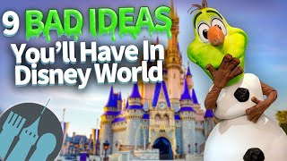 9 Bad Ideas You're Going to Have in Disney World!