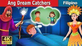 Ang Dream Catchers | The Dreamcatchers Story | Kwentong Pambata | Filipino Fairy Tales