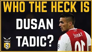 Dusan Tadic Played Like Crazy Vs Real Madrid, Who The Heck Is He?