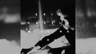 Erik Hassle - Missing You (Audio)