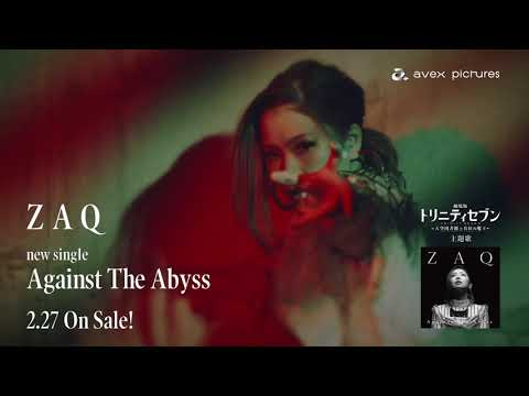 Against The Abyss /  『劇場版 トリニティセブン 第2弾』主題歌「Against The Abyss」MV
