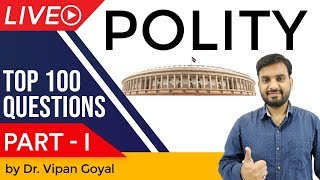 Indian Polity & Constitution | Top 100 MCQ for UPSC PCS SSC CGL Railway by Dr Vipan Goyal | Part 1