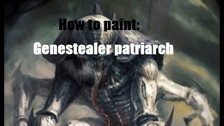 How to paint: Patriarch genestealer cult