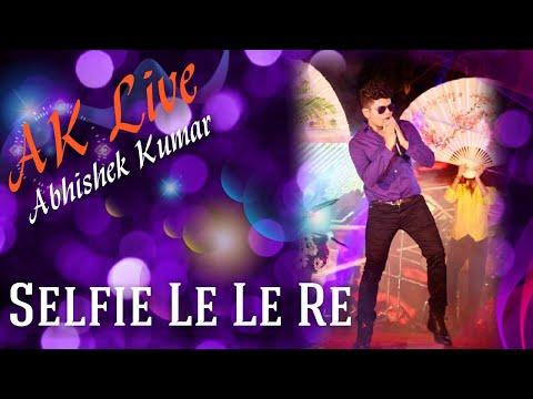 Abhishek - Live - Selfie Le Le
