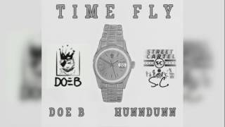 Doe B - Time Fly Ft. Hunndunn (Prod.JB)