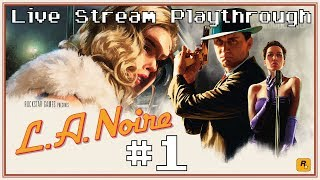 L.A. Noire (Switch) - Live Stream Blind Playthrough #1 [18+]