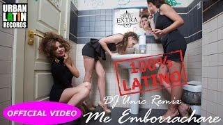 GRUPO EXTRA - ME EMBORRACHARE - (OFFICIAL VIDEO) (DJ UNIC REGGAETON 2017 EDIT)