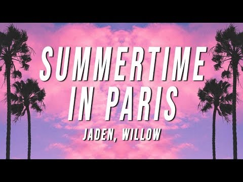 Jaden - Summertime In Paris (Lyrics) Ft. Willow