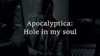 Apocalyptica  - Hole in my soul (English Lyrics)