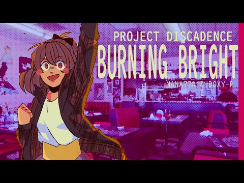 〖VOCALOID〗BURNING BRIGHT 〖PROJECT DISCADENCE EPISODE 1〗