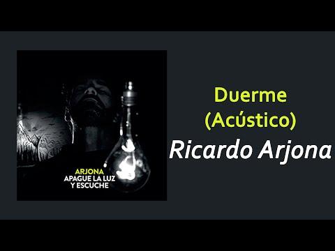 Ricardo Arjona - Duerme (Acústico) | Letra