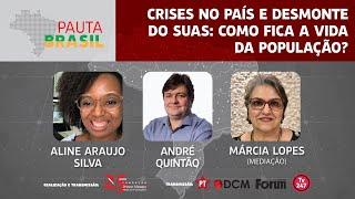 #aovivo | Crises no País e Desmonte do SUAS: como fica vida da população? | Pauta Brasil