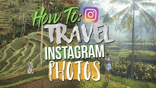 HOW TO TAKE TRAVEL INSTAGRAM PHOTOS