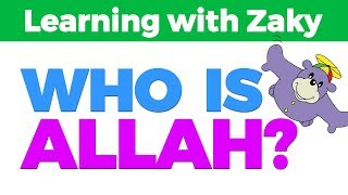 Who is Allah? - Learning with Zaky Series