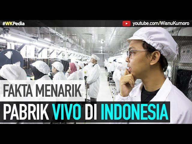 VIVO Mobile Indonesia Factory Visit: Kayak Gimana Pabrik VIVO di Indonesia? #WKPedia