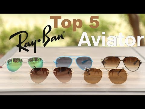 Top 5 Ray-Ban Aviator Sunglasses Styles