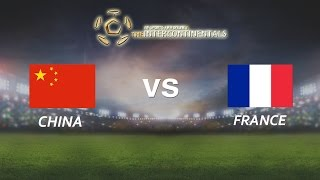 [28.05.2016]  China vs France [The Intercontinentals]