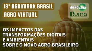 O novo agronegócio: Vem aí a 18º edição do Agrimark Brasil