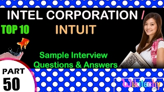 intel corporation | intuit top most interview questions and answers for freshers / experienced