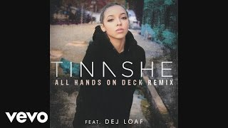 Tinashe - All Hands On Deck REMIX ft. DeJ Loaf (Audio)