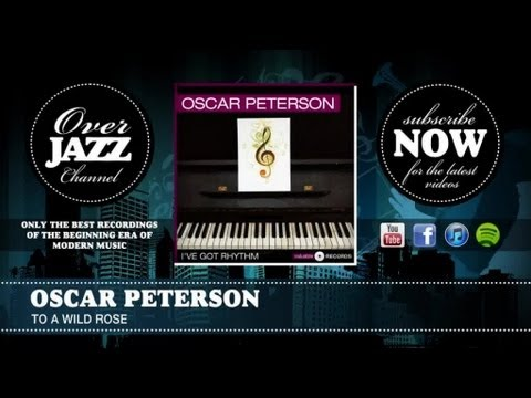 Oscar Peterson - To a Wild Rose (1951)