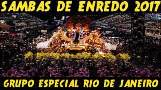 Sambas Enredo 2017 Grupo Especial Rio de Janeiro