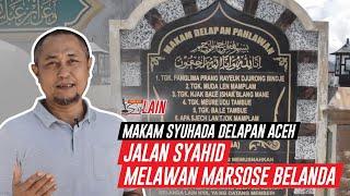 [PODCAST SISI LAIN] Makam Syuhada Delapan Aceh Jalan Syahid Melawan Marsose Belanda