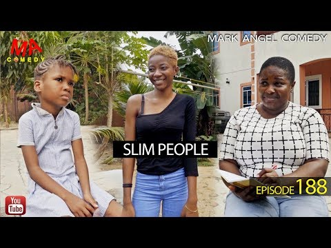 SLIM PEOPLE (Mark Angel Comedy) (Episode 188)