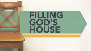 Filling God\'s House