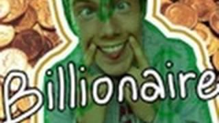 Billionaire. $