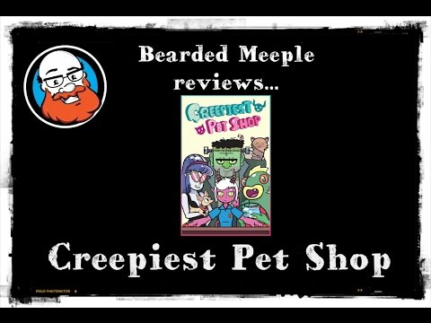 Bearded Meeple reviews Creepiest Pet Shop