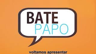 Bate Papo – 18/10/2017 – Completo