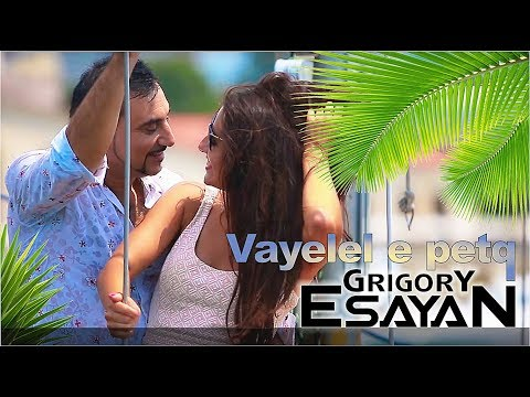 Grigory Esayan - Vayelel e petq