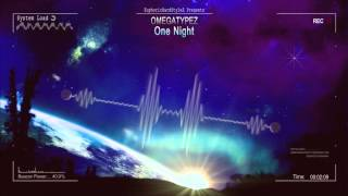 Omegatypez - One Night [HQ Free]