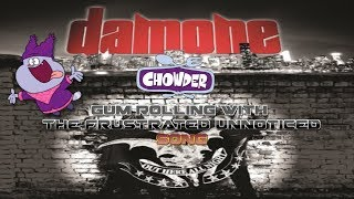 Chowder: Gum Rolling with Frustrated Unnoticed-Damone Song