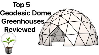 The 5 Best Geodesic Dome Greenhouse Builders On Youtube