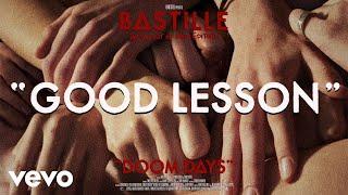 Bastille   Good Lesson (Visualiser)