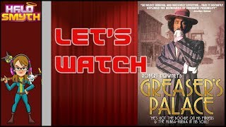 Let's Watch Greaser's Palace | Not PC