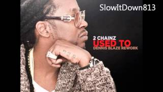 2 Chainz - Used 2 Slowed