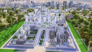 The Sims 4 - House Building - Green Futuristic SQ - Part 1