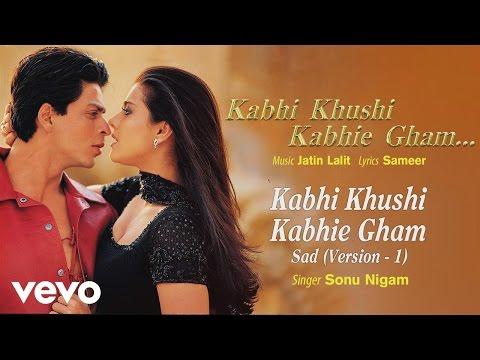 Kabhi Khushi Kabhie Gham (Sad Version,1) Best Title Track - Shah Rukh|Hrithik|Sonu Nigam