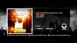 Dario Synth vs. Matt3w & Sideone feat. Chess - We Are (MYM Remix)