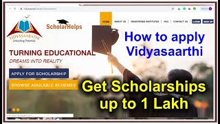 Get upto Rs. 100000/- Scholarships    How to apply on Vidyasaarathi 2021   All Course Scholarships